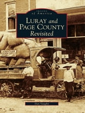 Luray and Page County Revisited ebook by Dan Vaughn