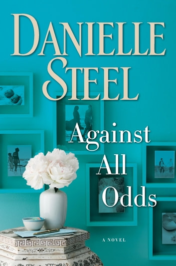 Against All Odds - A Novel ebook by Danielle Steel