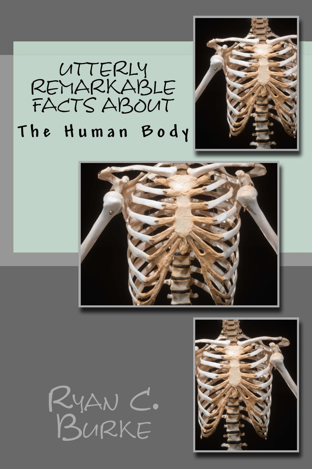 Utterly Remarkable Facts About The Human Body Ebook By Ryan Burke