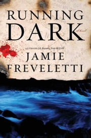 Running Dark - A Novel ebook by Jamie Freveletti
