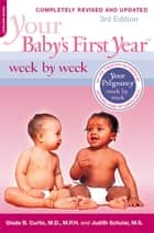 Your Baby's First Year Week by Week eBook by Glade B. Curtis, Judith Schuler
