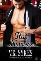Hot Number ebook by V.K. Sykes