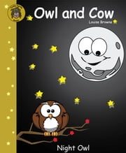 Owl and Cow (Night Owl) ebook by Louise Browne