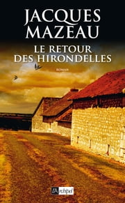 Le retour des hirondelles ebook by Jacques Mazeau
