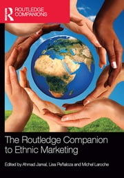 The Routledge Companion to Ethnic Marketing ebook by Ahmad Jamal,Lisa Peñaloza,Michel Laroche