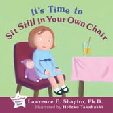 It's Time to Sit Still in Your Own Chair ebook by Shapiro, Lawrence