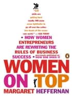 Women on Top ebook by Margaret Heffernan