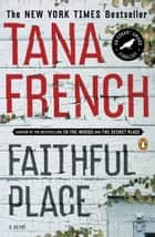 Faithful Place - A Novel ebook by Tana French