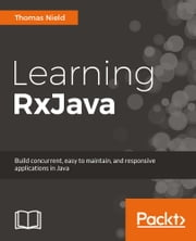 Learning RxJava ebook by Thomas Nield