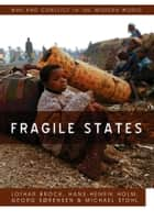 Fragile States ebook by Lothar Brock, Hans-Henrik Holm, Georg Sorenson,...