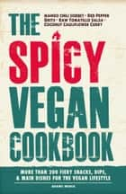 The Spicy Vegan Cookbook ebook by Media Adams