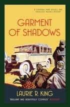 Garment of Shadows - A captivating mystery for Mary Russell and Sherlock Holmes ebook by Laurie R. King
