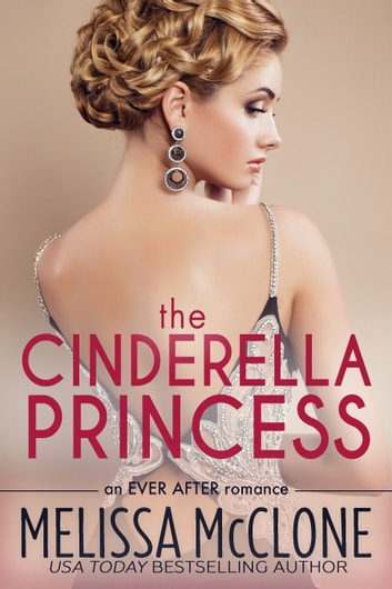 The Cinderella Princess ebook by Melissa McClone