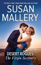 Desert Rogues: The Virgin Secretary 電子書 by Susan Mallery