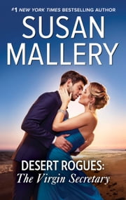 Desert Rogues: The Virgin Secretary - A Classic Romance ebook by Susan Mallery