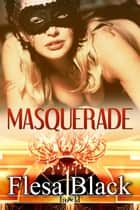 Masquerade ebook by Flesa Black