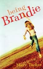 Being Brandie ebook by Mary Tucker