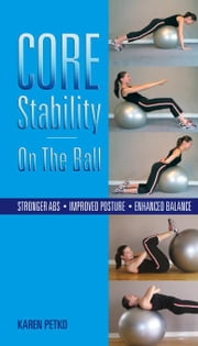 Core Stability on The Ball ebook by Petko,Karen
