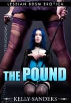 The Pound ebook by Kelly Sanders