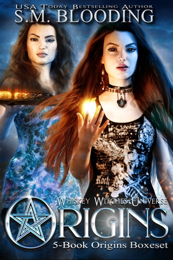 Whiskey Witches Origins ebook by S.M. Blooding