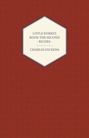 Little Dorrit, Book the Second - Riches ebook by Charles Dickens