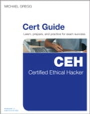 Certified Ethical Hacker (CEH) Cert Guide ebook by Michael Gregg