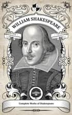 The Complete Works of William Shakespeare (Illustrated, Inline Footnotes) - Oakshot Press ebook by William Shakespeare, Oakshot Press