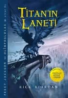 Percy Jackson ve Olimposlular - Titan'ın Laneti ebook by Rick Riordan