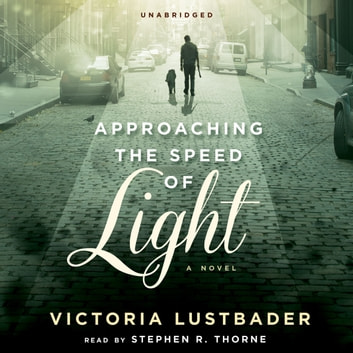 Approaching the Speed of Light - A Novel audiobook by Victoria Lustbader