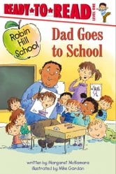 Dad Goes to School - with audio recording ebook by Margaret McNamara