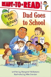 Dad Goes to School - with audio recording ebook by Margaret McNamara,Mike Gordon