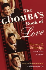 The Goomba's Book of Love ebook by Steven R. Schirripa,Charles Fleming