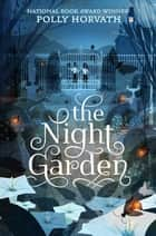 The Night Garden ebook by Polly Horvath
