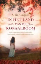 In het land van de koraalboom ebook by Sofia Caspari, Jan Smit