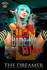 Left Home-Boy Became A Man ebook by The Dreamer
