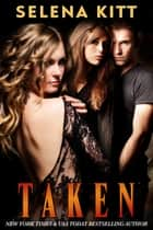 Taken ebook by Selena Kitt