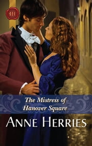The Mistress of Hanover Square ebook by Anne Herries