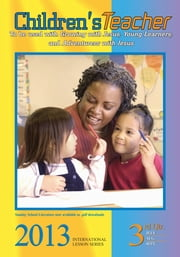 3rd Quarter 2013 Children's Teacher ebook by Dr. Cecelia Benoit-Duval