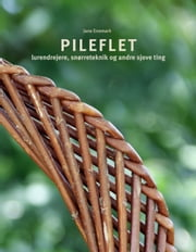 Pileflet - lurendrejere, snørreteknik og andre sjove ting eBook by Jane Enemark