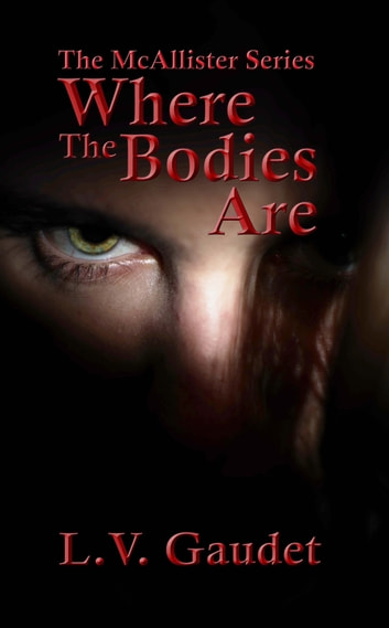 Where the Bodies Are ebook by L. V. Gaudet