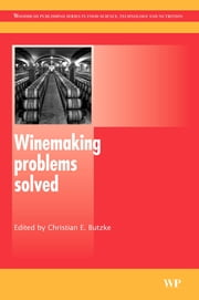 Winemaking Problems Solved ebook by Christian E Butzke