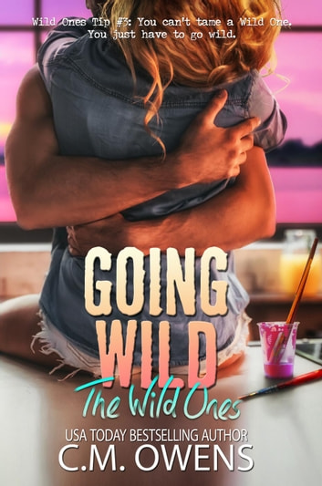 Going Wild - The Wild Ones, #2 ebook by C.M. Owens