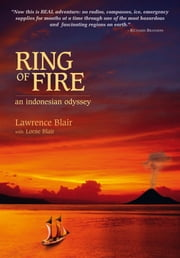 Ring of Fire: An Indonesian Odyssey ebook by Lawrence Blair, Lorne Blair