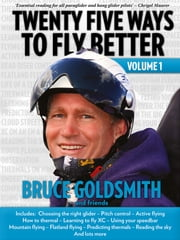 Twenty Five Ways to Fly Better Volume 1 ebook by Bruce Goldsmith, Ed Ewing, Marcus King