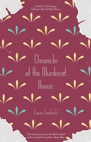 Chronicle of the Murdered House ebook by Margaret Jull Costa, Robin Patterson, Benjamin Moser,...