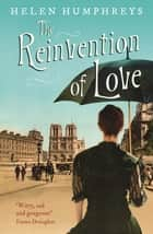 The Reinvention of Love eBook by Helen Humphreys