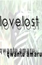 Lovelost ebook by Qwantu Amaru