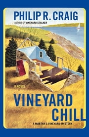 Vineyard Chill - Martha's Vineyard Mystery #19 ebook by Philip R. Craig