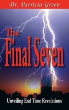 The Final Seven ebook by Patricia Green