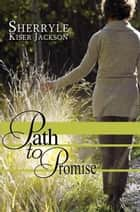Path to Promise ebook by Sherryle Kiser Jackson